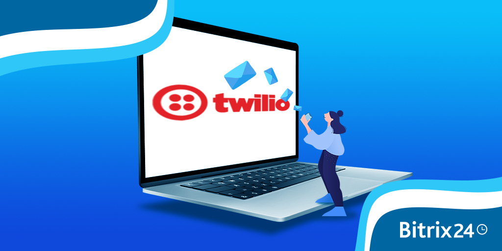 Bitrix24 SMS Marketing via Twilio integration
