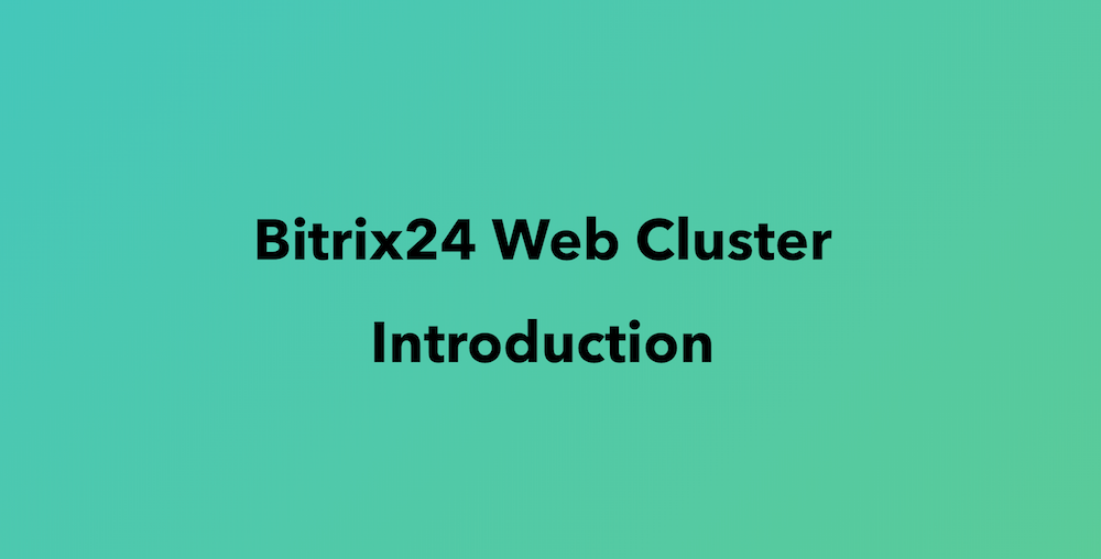 Bitrix24 Web Cluster Introduction