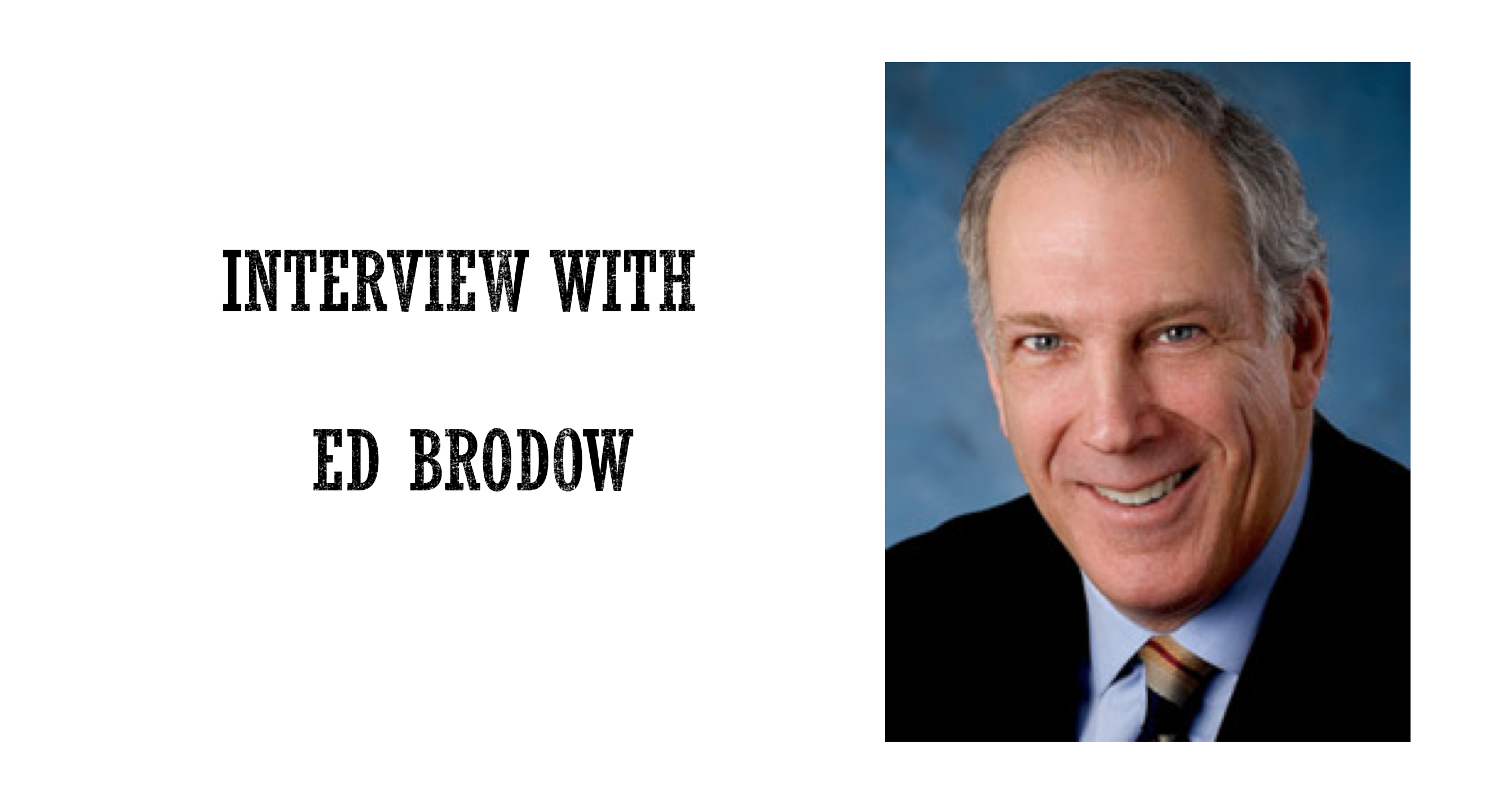 Interview With Negotiation Guru Ed Brodow