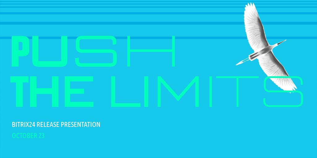 Bitrix24 Push the Limits  Release Presentation