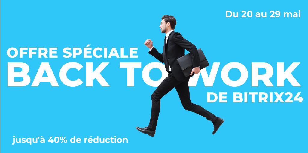 Offre Spéciale Back To Work de Bitrix24