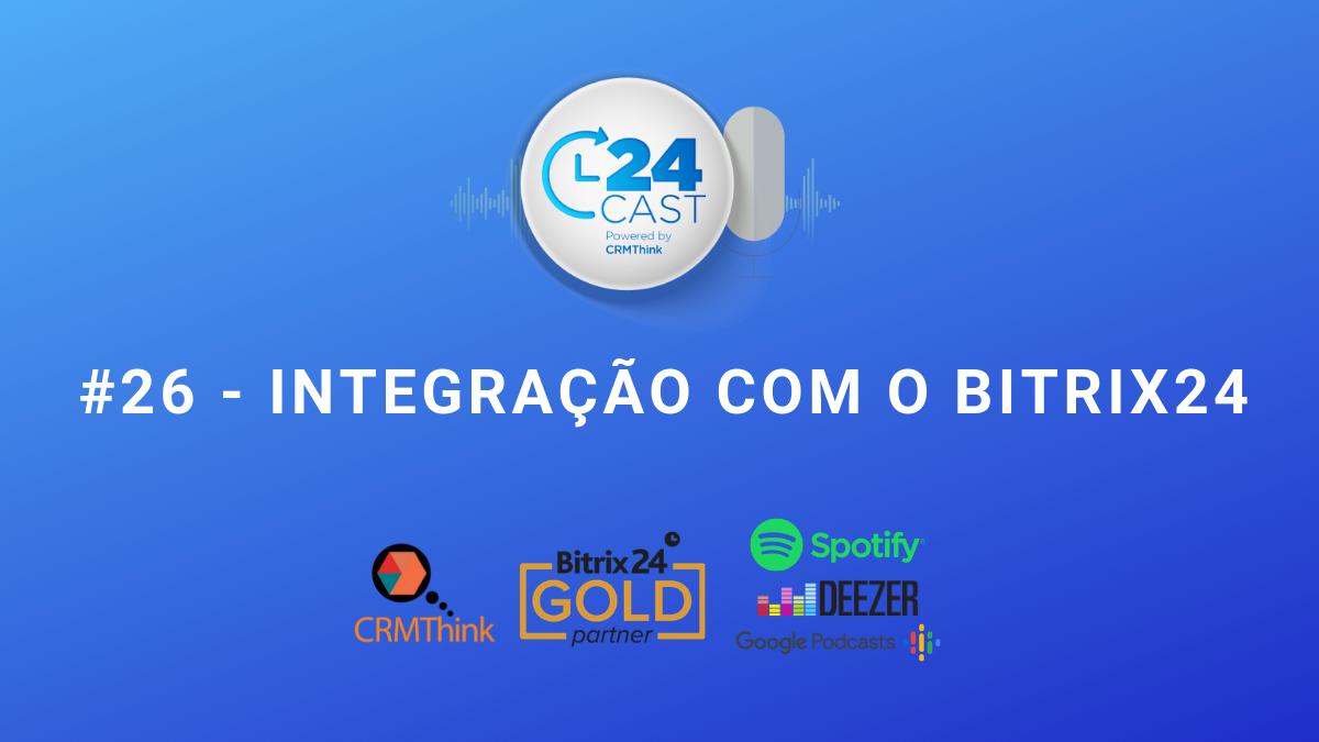 24Cast: Integração com o Bitrix24