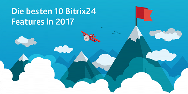 Die besten 10 Bitrix24 Features in 2017