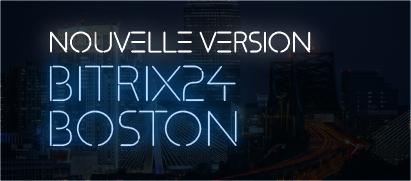 Nouveau Bitrix24 Boston 2019 Nouvelle version