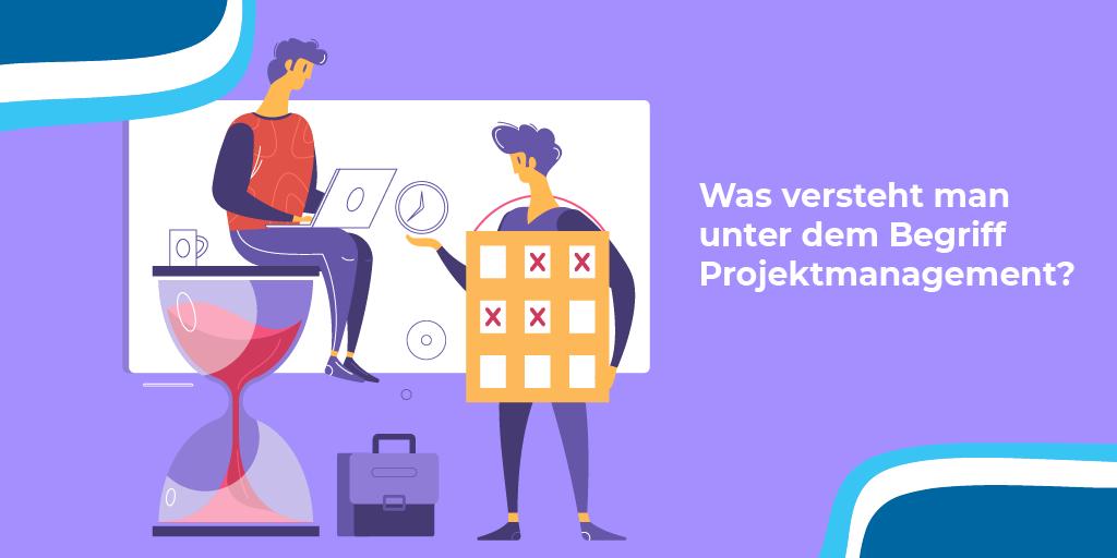 Was versteht man unter dem Begriff Projektmanagement?