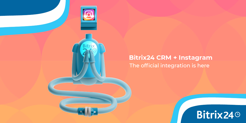 The official extended Bitrix24 integration with Instagram is here - enable today!