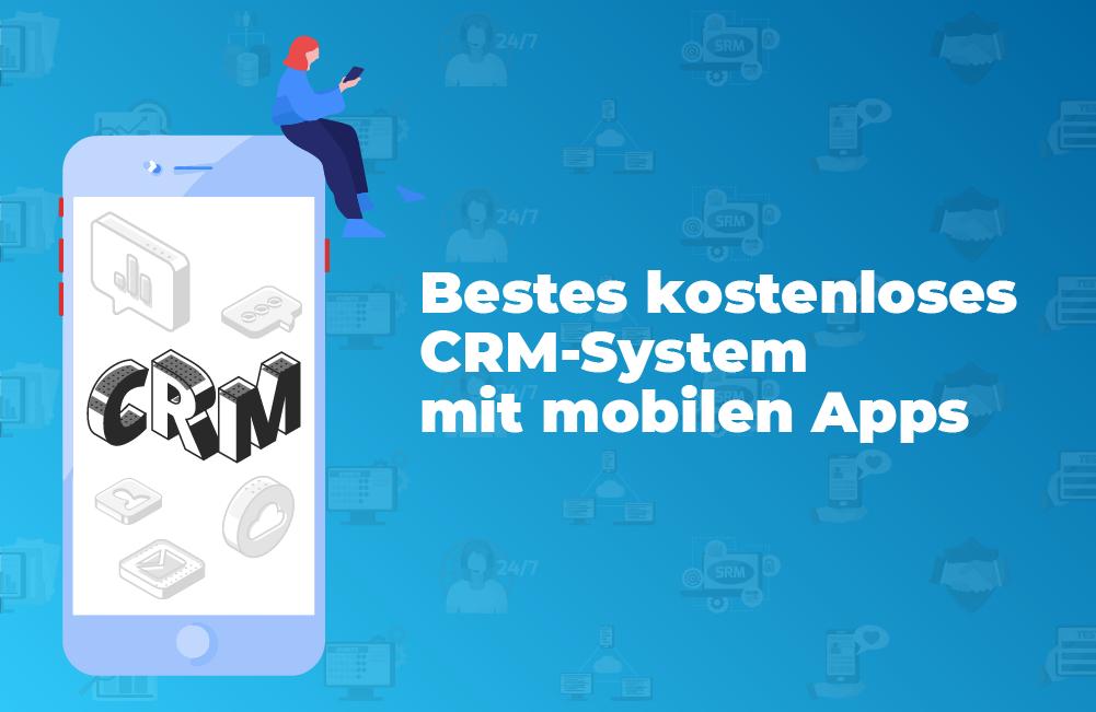 Bestes kostenloses CRM-System mit mobilen Apps