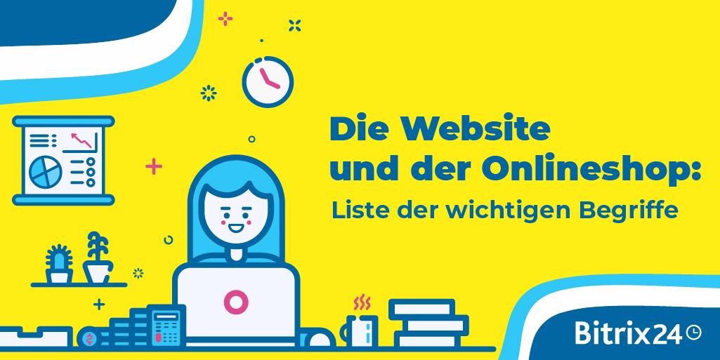Die Website und der Onlineshop: Liste der wichtigen Begriffe