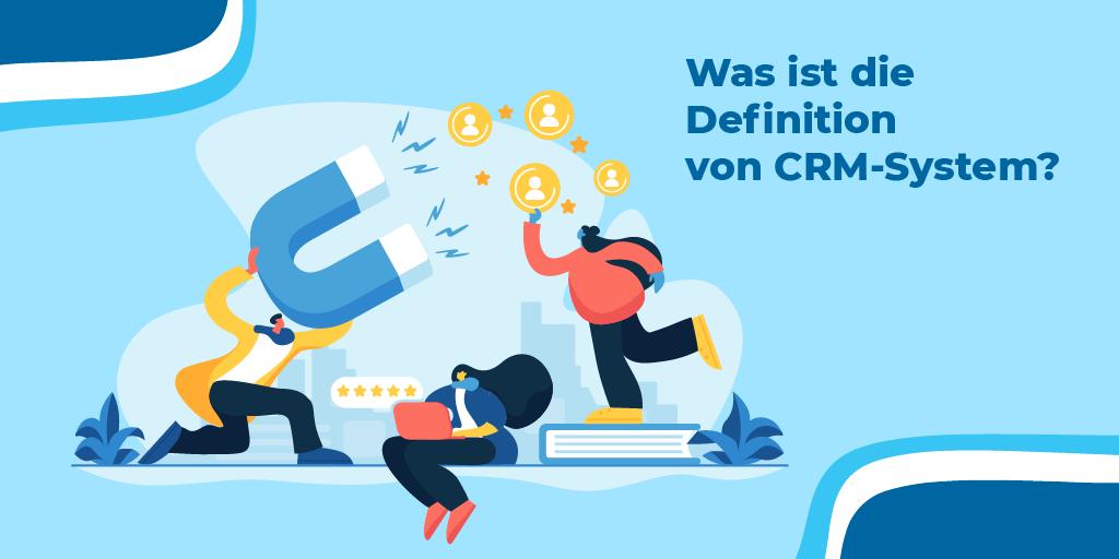 Was ist die Definition von CRM-System?