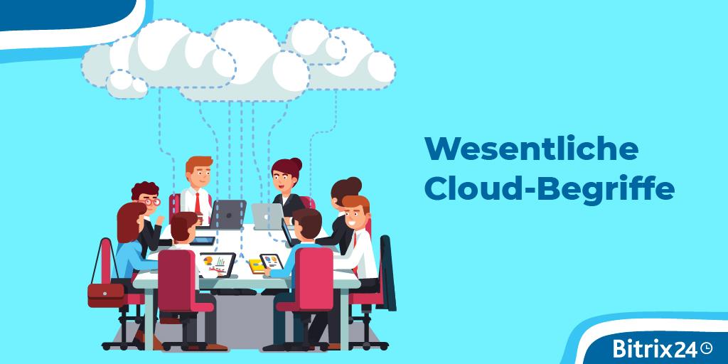 Wesentliche Cloud-Begriffe