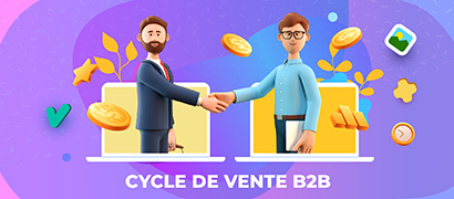 Construire et maîtriser un cycle de vente B2B