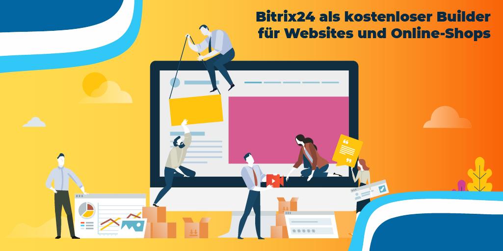 Bitrix24 als kostenloser Builder für Websites und Online-Shops mit eigener Domain und anderen nützlichen Tools