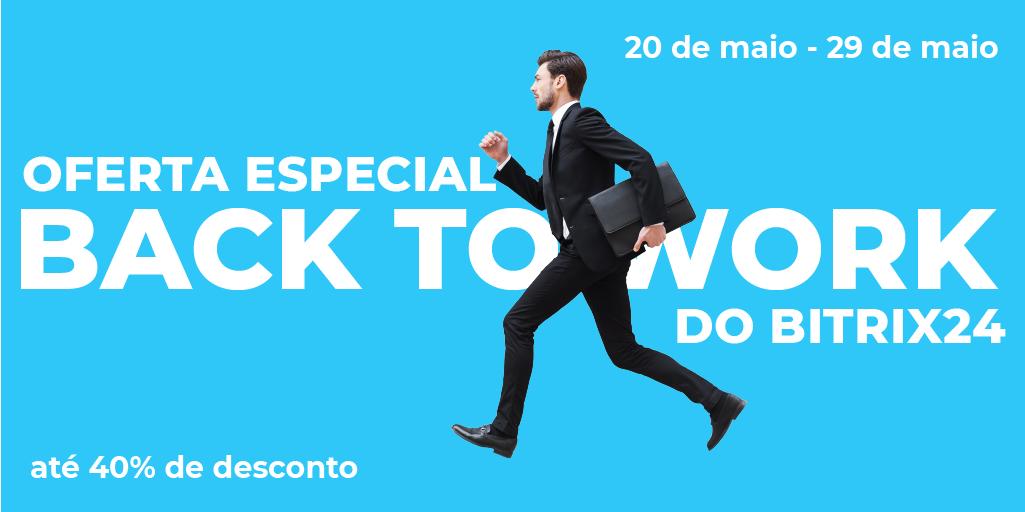 "Oferta especial ""Back To Work"" do Bitrix24!"
