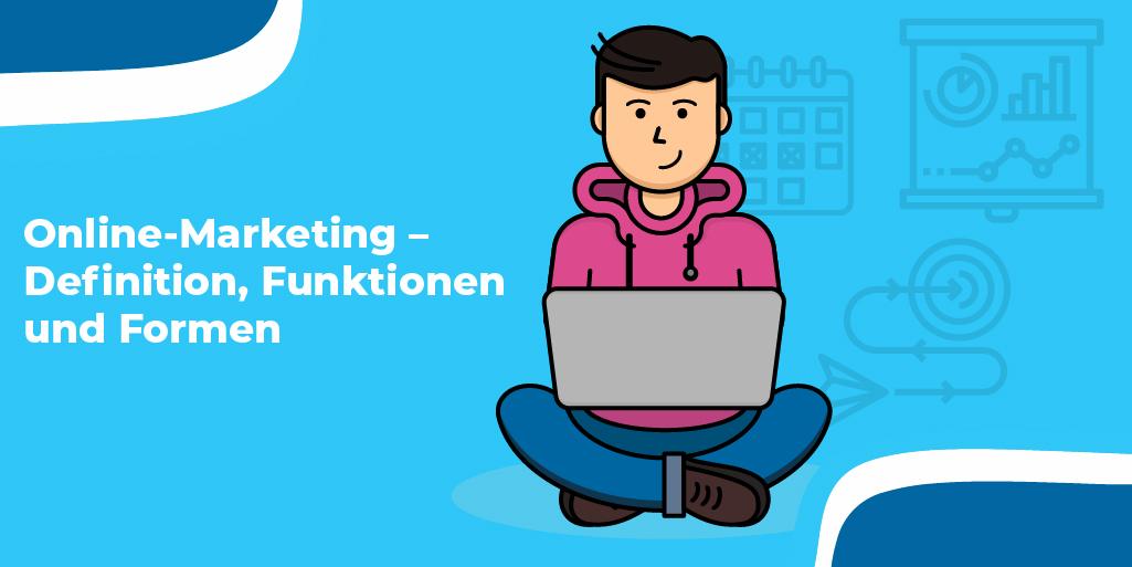 Online-Marketing – Definition, Funktionen und Formen