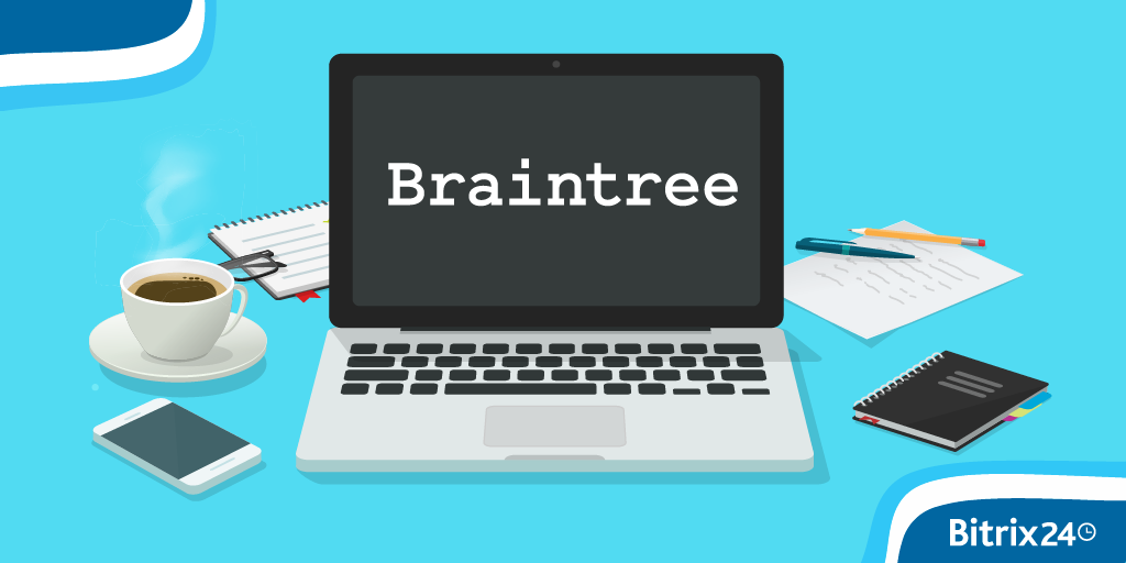 Braintree en Bitrix24