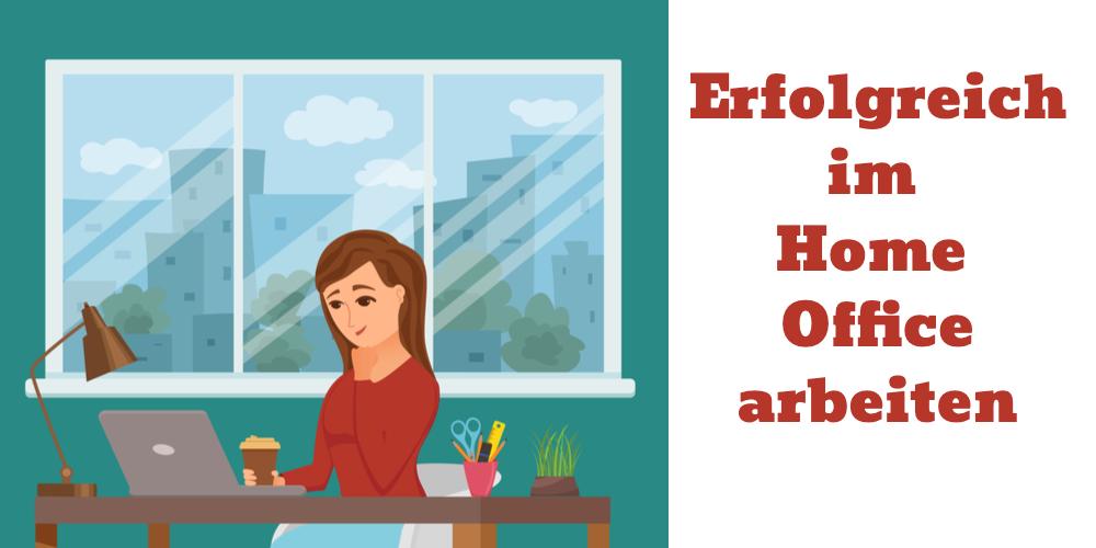 Erfolgreich im Home Office arbeiten